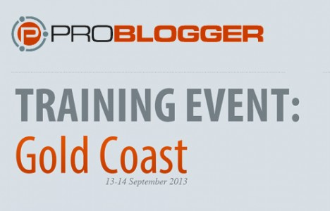 I attended the ProBlogger Event 2013