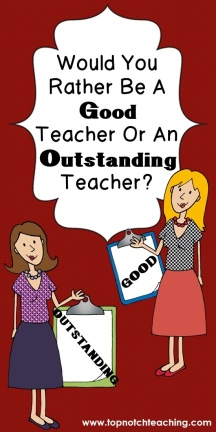 Would You Rather Be A Good Teacher or An Outstanding Teacher?