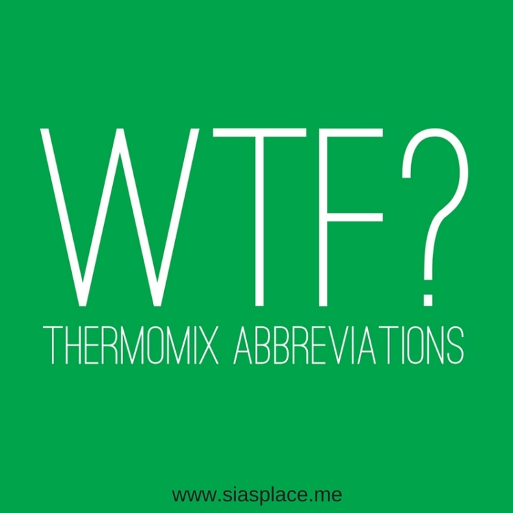 WTF Thermomix Abbreviations